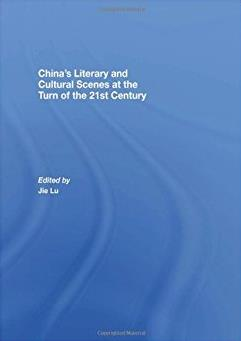 China's Literary and Cultural Scenes at the Turn of the 21st Century