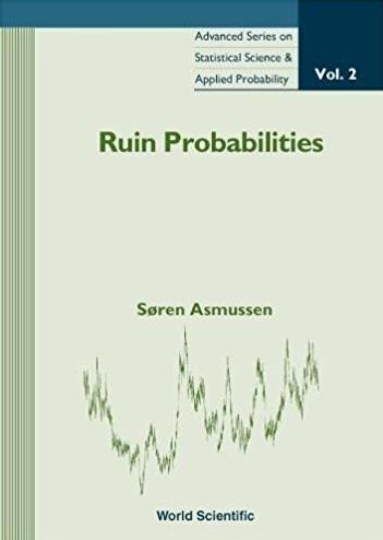 2: Ruin Probabilities (Advanced Series in Dynamical Systems)